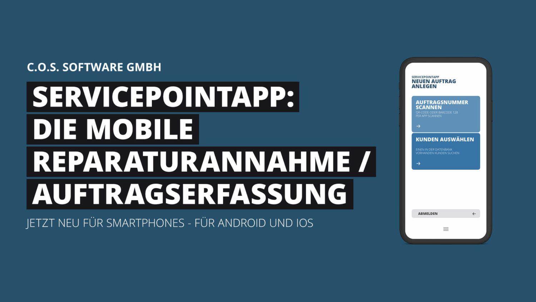 ServicePointApp: Die mobile Reparaturannahme und Auftragserfassung für Smartphones.